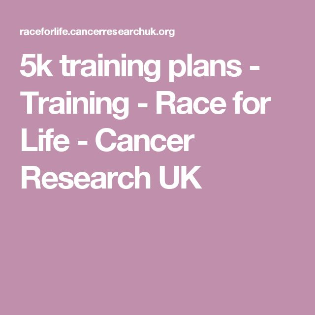 5k training plans - Training - Race for Life - Cancer Research UK