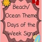This is a set of Beach / Ocean Theme Days of the Week Signs.  I will be using these this year with my daily calendar!  Just print, cut, and laminat...