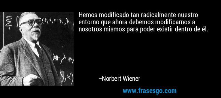 Resultado de imagen de norbert wiener frases
