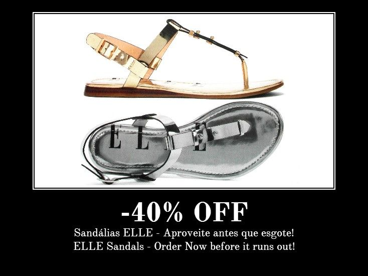 Sandálias ELLE - Compre já, antes que esgote. ELLE Sandals - Order Now, before it runs out.