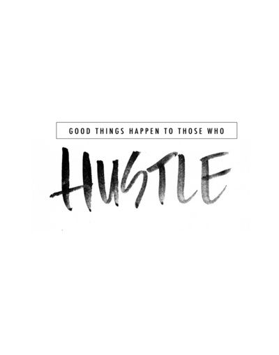 Good Things Happen to Those Who Hustle - Black and White Watercolor  Art Print $20