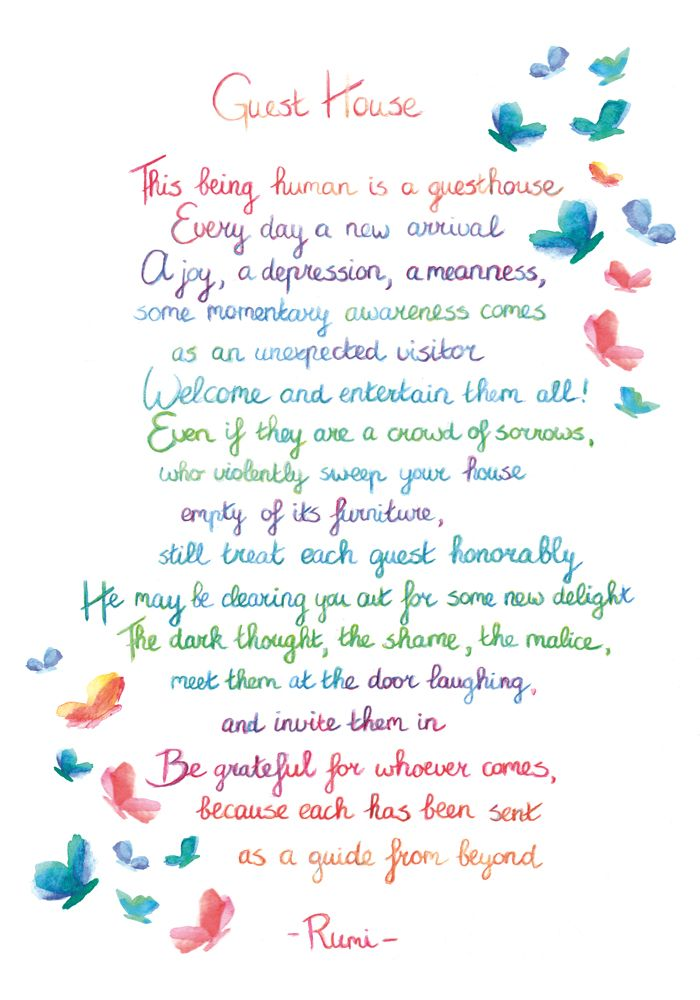 Rumi S The Guest House A Good Reminder To Be Mindful Of Emotions And How Emotions Are Temporary Rumi Quotes Rumi Rumi Poem