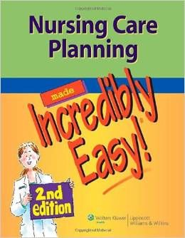 Nursing Care Planning Made Incredibly Easy! A great book for new nursing students. From iStudentNurse
