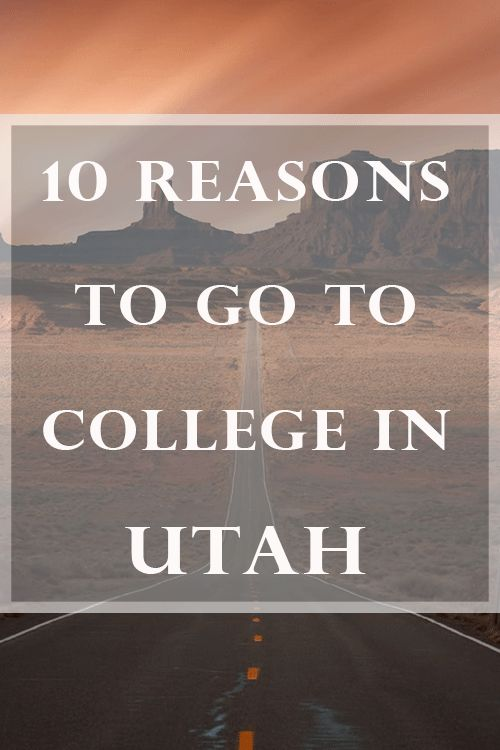 10 Reasons To Go To College In Utah #travel #utah #college