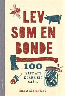 Under hela 1900-talet har vi svenskar strävat efter att lämna landsbygden och flytta in till staden. På vägen har vi tappat bort kunskap som förmedlats mellan gen...