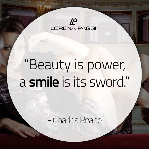 """""""Beauty is power, a smile is its sword."""" - Charles Reade #LorenaPaggi #FashionQuotes #CharlesReade"""