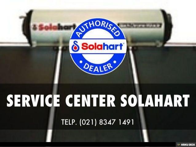 Service Air Panas Solahart Telp.021-83471491 / SMS 081288408887 Layanan Service / Reparasi Solahart Daerah Jakarta Selatan, Barat, Utara, Timur, Pusat. CV.Abadi Jaya Menyediakan Jasa Service / Perbaikan, Perawatan & Penjualan Air Panas Area DKI Jakarta. Hubungi Kami: Telp.(021) 83471491 Hp.081288408887 / 081298283776 E-Mail: cv.abadijayateknik@gmail.com Info Website: www.cv-abadi-jaya.webs.com