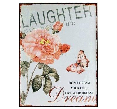 Plåtskylt - Laughter, don't dream your life, live your dream #sign