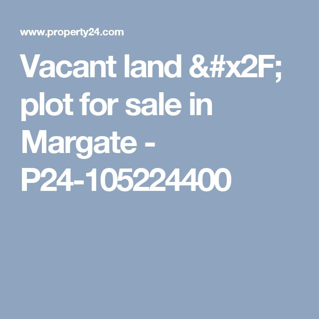 Vacant land / plot for sale in Margate - P24-105224400