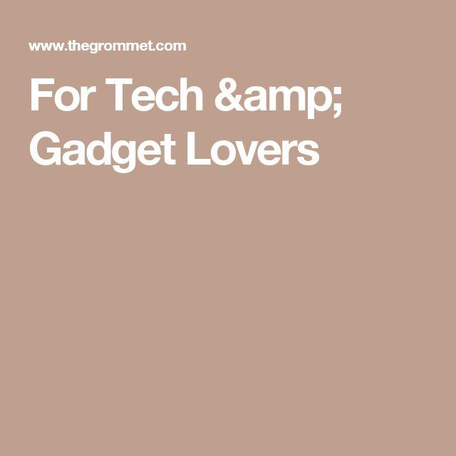 For Tech & Gadget Lovers