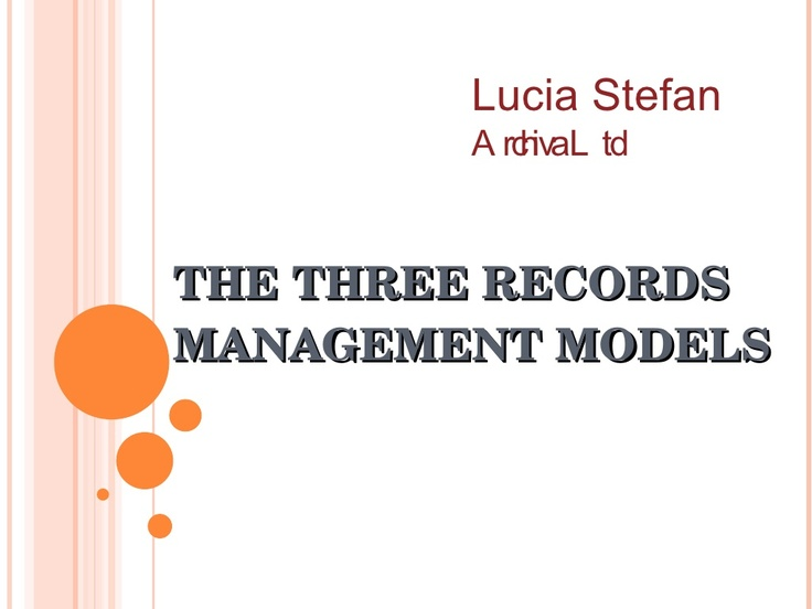 records-management-models-4849738 by Lucia Stefan via Slideshare