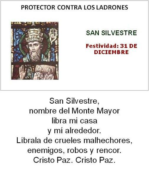 San Silvestre, protector contra los ladrones.