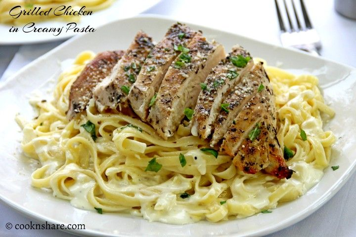 Grilled Chicken in Creamy Pasta | Cook n' Share - World Cuisines