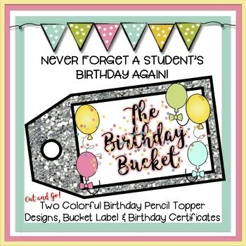 """Ever forget a students birthday? Here is the product for you! Print on card stock, cut, assemble, and go! with these cute pencil toppers and birthday certificates. Attach the included """"Birthday Bucket"""" label to a classroom storage container and have a go-to for"""