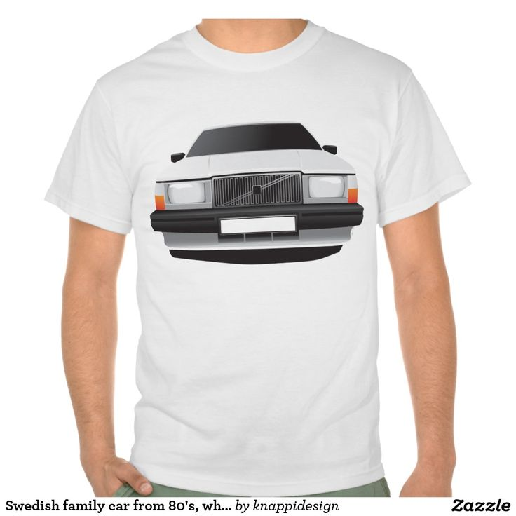 Swedish Volvo 740 family car from 80's, white tshirt  #volvo740 #volvo 740 #volvo #740 #white #sweden #swedish #svenska #sverige #ttröja #troja #skjorta #skjorte #tpaita #tshirt #tshirts #car #automotive #automobile #auto #bil #bilar #zazzle