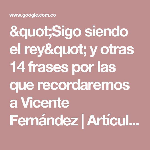 """""""Sigo siendo el rey"""" y otras 14 frases por las que recordaremos a Vicente Fernández   Artículos   EL PAÍS"""