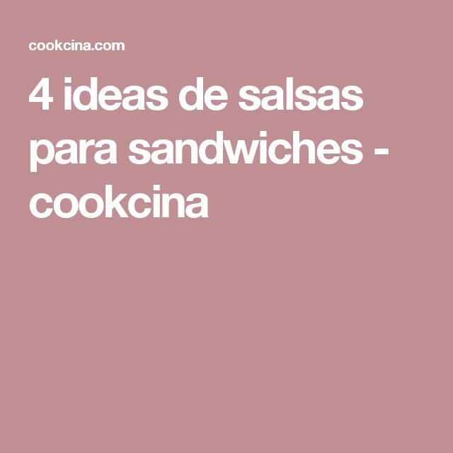 4 ideas de salsas para sandwiches - cookcina