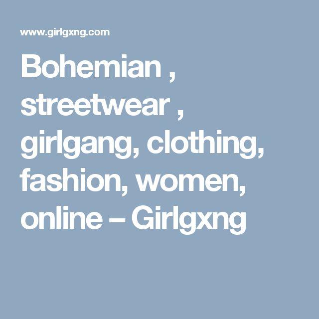 Bohemian , streetwear , girlgang, clothing, fashion, women, online – Girlgxng