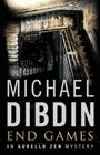 End Games by Michael Dibdin the final Aurelio Zen novel
