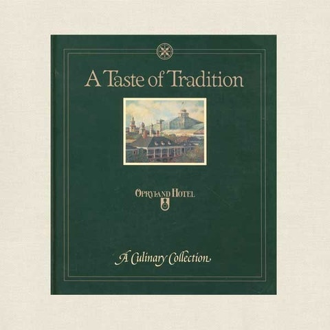 Taste of Tradition Cookbook Opryland Hotel - Nashville Tennessee