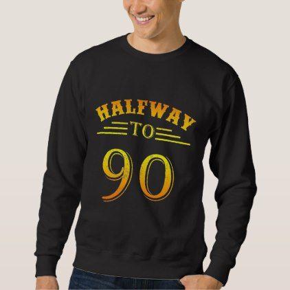 Funny Birthday Gift For 45 Years Old. Sweatshirt - birthday diy gift present custom ideas