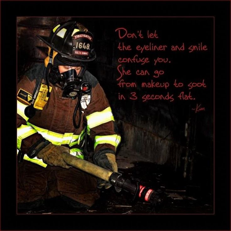 Female Firefighter :D --this includes going from a dress and high heels to bunker gear and boots <3 love being a female firefighter!