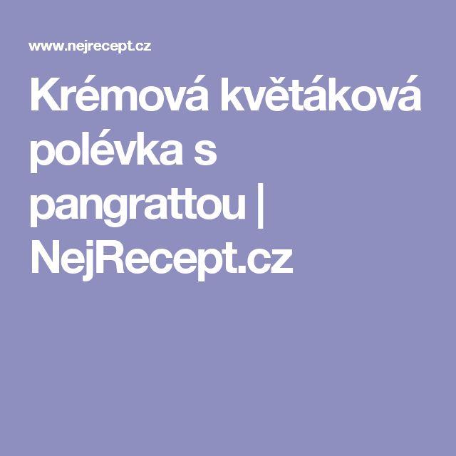 Krémová květáková polévka s pangrattou | NejRecept.cz