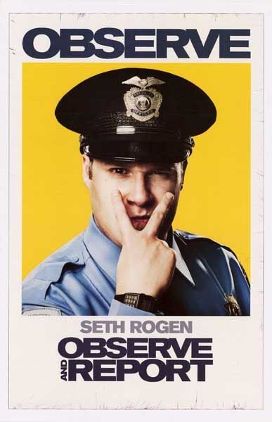 A great poster from Observe and Report - the fun film starring Seth Rogen, Aziz Ansari, Patton Oswalt, Anna Faris, and a slew of other fantastic celebrities! Ships fast. 11x17 inches. Need Poster Moun