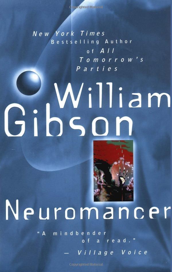Neuromancer: one of my perennial favorites.