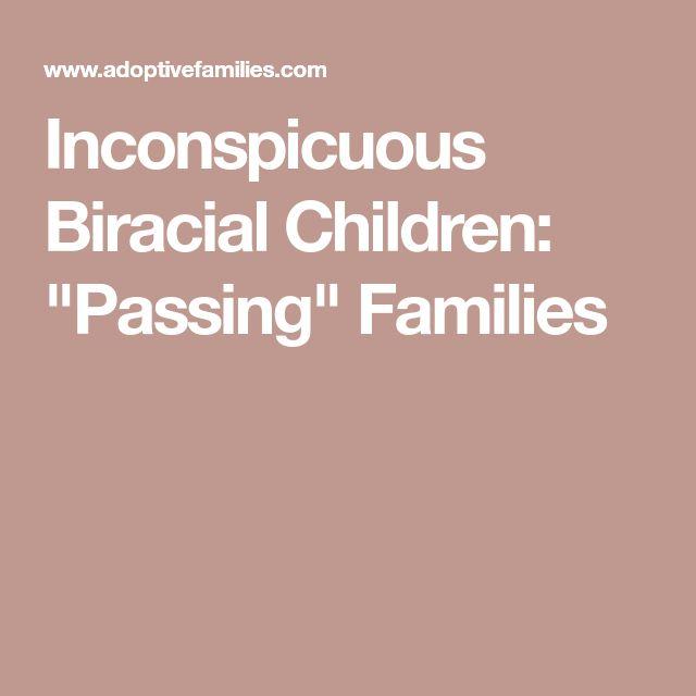 "Inconspicuous Biracial Children: ""Passing"" Families"
