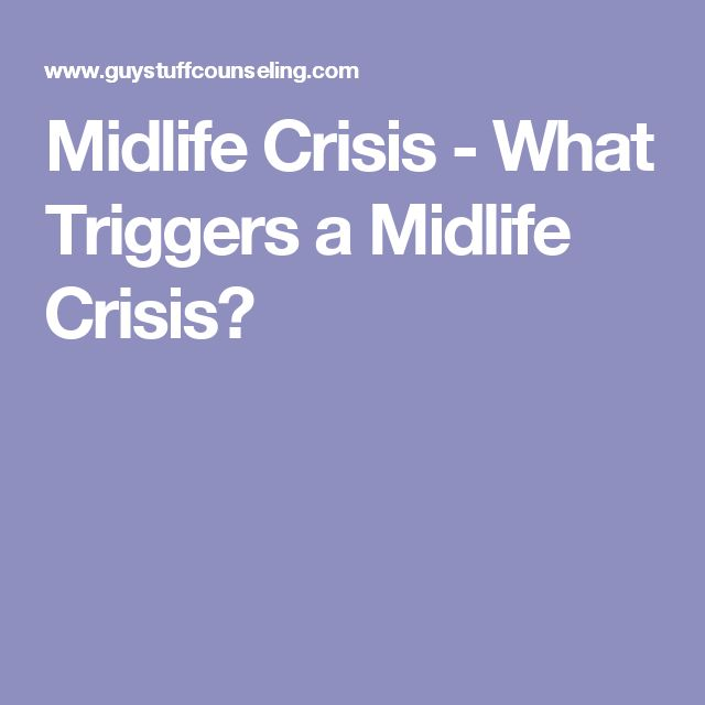 Midlife Crisis - What Triggers a Midlife Crisis?