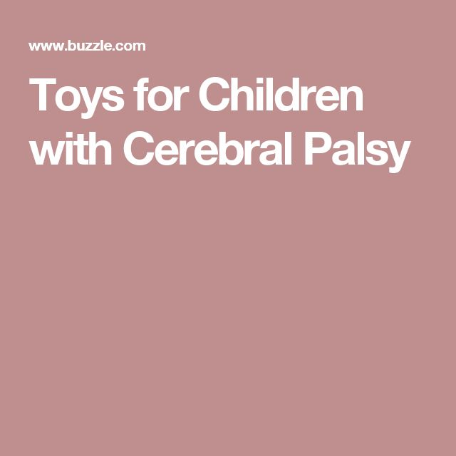 Toys for Children with Cerebral Palsy