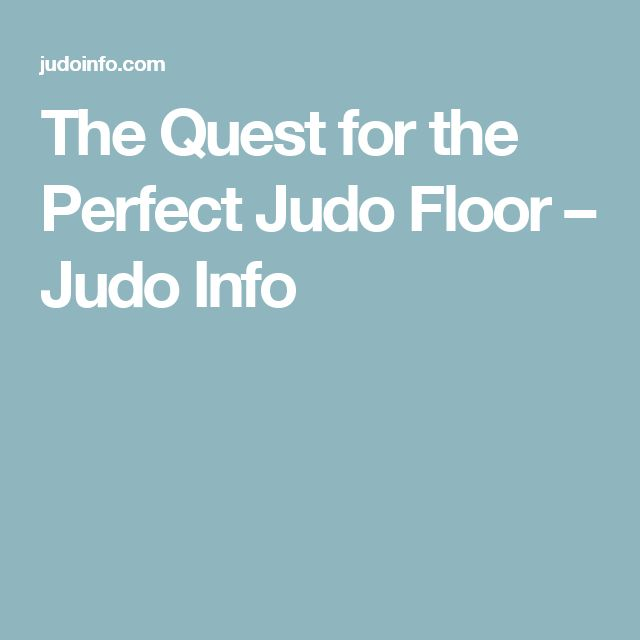The Quest for the Perfect Judo Floor – Judo Info