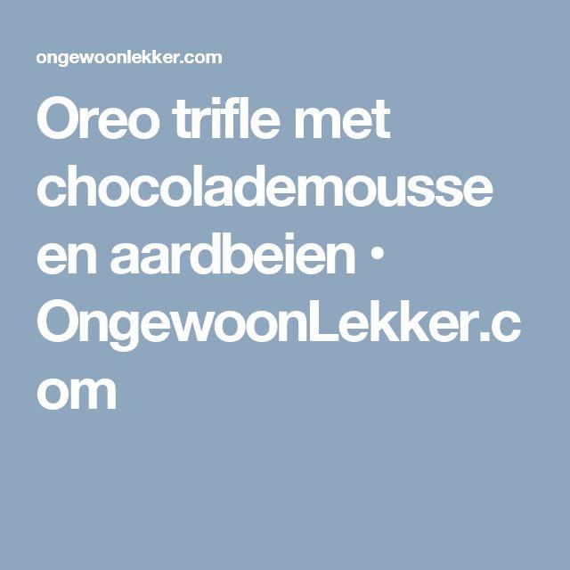 Oreo trifle met chocolademousse en aardbeien • OngewoonLekker.com