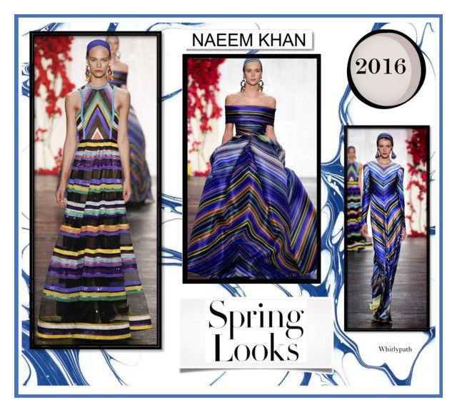 NAEEM KHAN SPRING 2016! by whirlypath on Polyvore featuring Naeem Khan, H&M and White Label