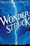Wonderstruck (Schneider Family Book Award  Middle School Winner)