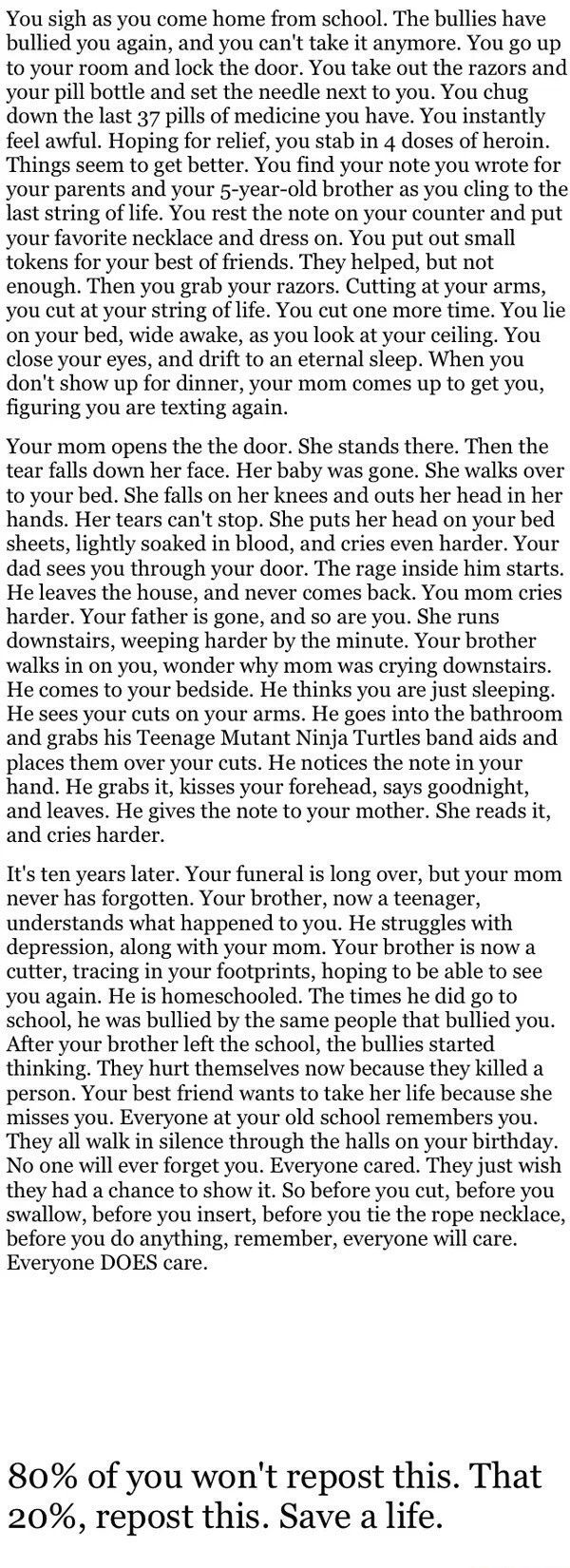 I cried. I love you. Whoever reads this. I love you and you matter. Also you don't need to repost to show you care. I'm reposting because I am against bullying and it's not right.
