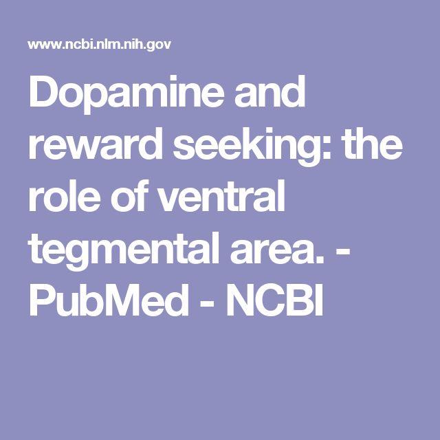 Dopamine and reward seeking: the role of ventral tegmental area.  - PubMed - NCBI