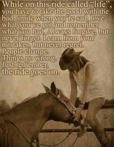 """...People change, things go wrong. Just remember, the ride goes on."" Love this!!!"