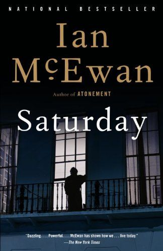 """Saturday by Ian McEwan [""""A-/A"""" grade]; up there as one of my top fiction books, especially modern ones"""