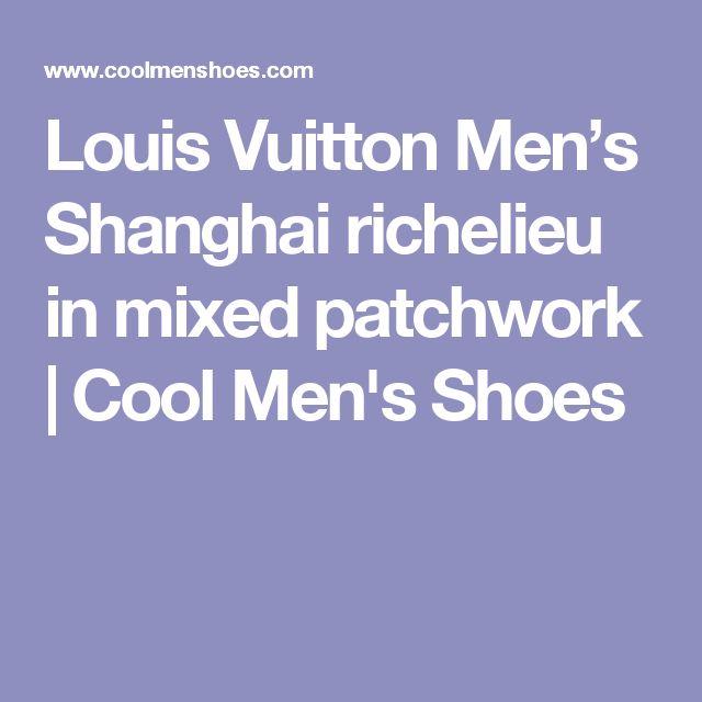 Louis Vuitton Men's Shanghai richelieu in mixed patchwork   Cool Men's Shoes