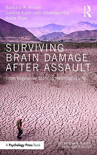 Surviving Brain Damage After Assault: From Vegetative State to Meaningful Life (After #BrainInjury: Survivor Stories) #neuroskills