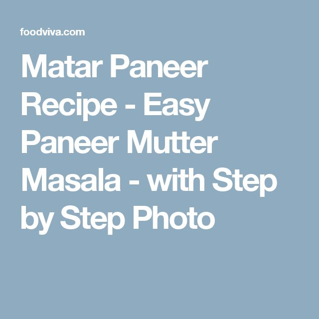 Matar Paneer Recipe - Easy Paneer Mutter Masala - with Step by Step Photo