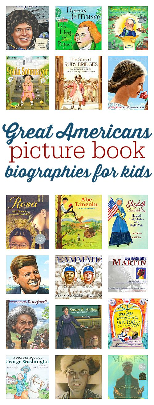 Picture book biographies of great Americans !