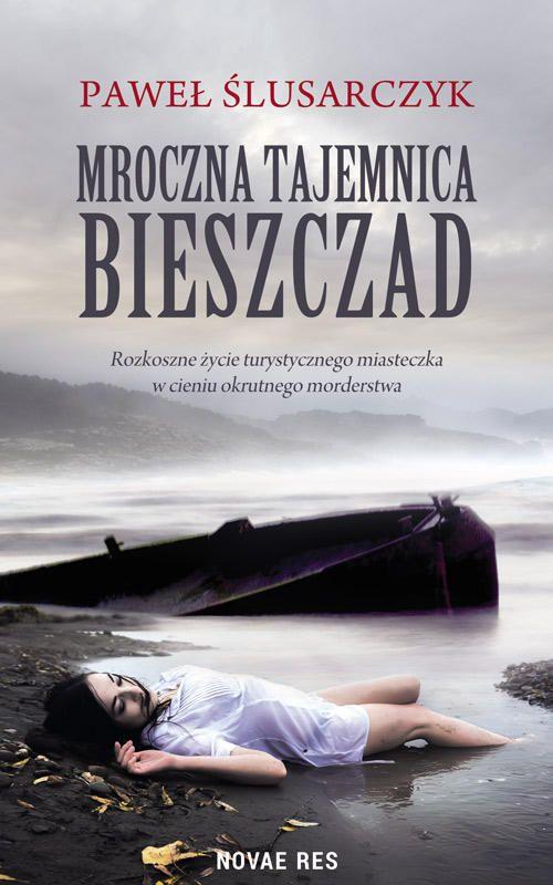 Mroczna Tajemnica Bieszczad Pawel Slusarczyk Recenzje Ksiazek Z Kazdej Polki Moznaprzeczytac Pl Books Ebook Movie Posters