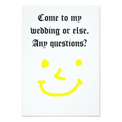 Come To My Wedding Or Else Funny Joke Invitation Wedding