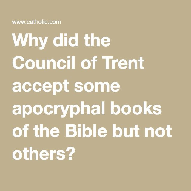 Why did the Council of Trent accept some apocryphal books of the Bible but not others?
