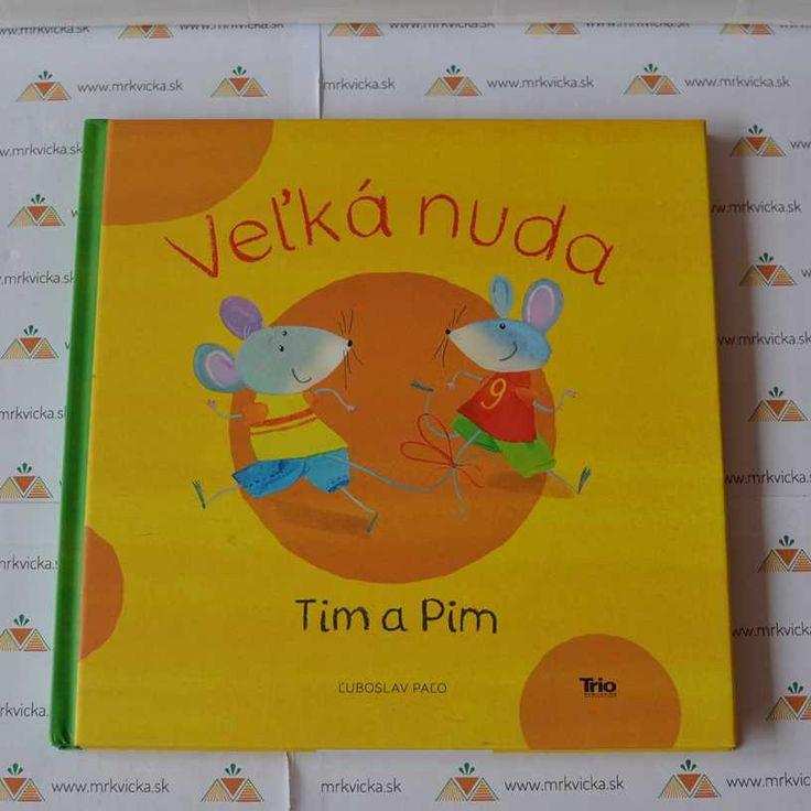 Mrkvicka.sk, detské knihy, rozprávky pre deti, Veľká nuda: Tim a Pim