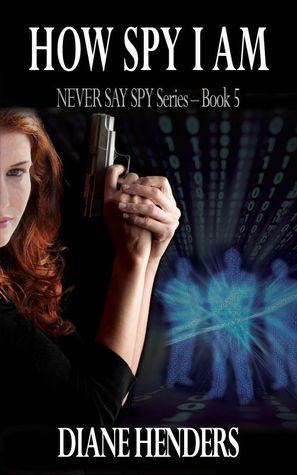 How Spy I Am by Diane Henders
