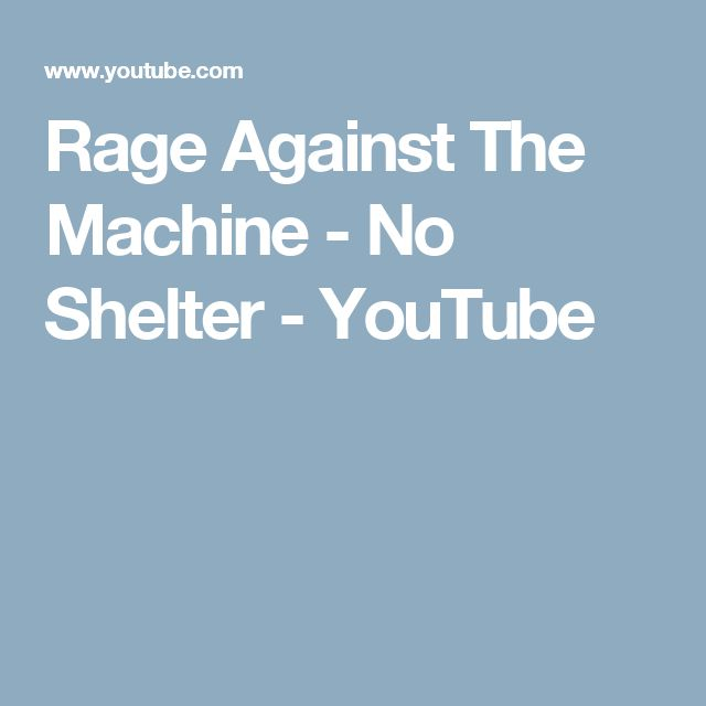 Rage Against The Machine - No Shelter - YouTube
